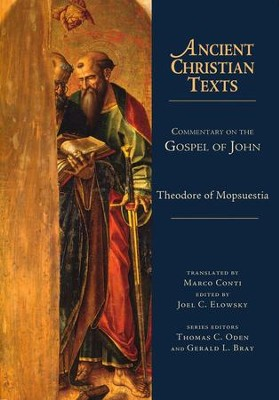 Commentary on the Gospel of John: Ancient Christian Texts [ACT]   -     Edited By: Marco Conti, Joel C. Elowsky     By: Theodore of Mopsuestia