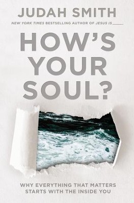 How's Your Soul?: Why Everything that Matters Starts with the Inside You - eBook  -     By: Judah Smith
