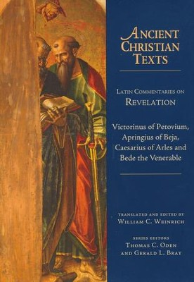 Latin Commentaries on Revelation: Ancient Christian Texts [ACT]   -     Edited By: William C. Weinrich     By: Edited and translated by William C. Weinrich