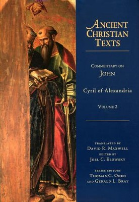 Commentary on John, Volume 2: Ancient Christian Texts [ACT]  -     Edited By: Joel C. Elowsky     Translated By: David R. Maxwell     By: Cyril of Alexandria