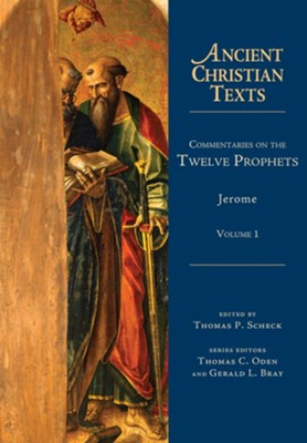 Image result for Scheck, Thomas, ed. Commentaries on the Twelve Prophets: Volume 1,