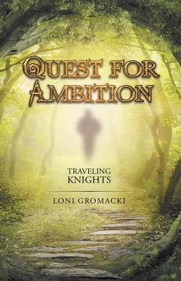 Quest for Ambition: Traveling Knights - eBook  -     By: Loni Gromacki