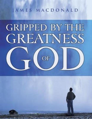Gripped by the Greatness of God, Member Book  -     By: James MacDonald