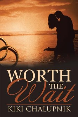 Worth the Wait - eBook  -     By: Kiki Chalupnik