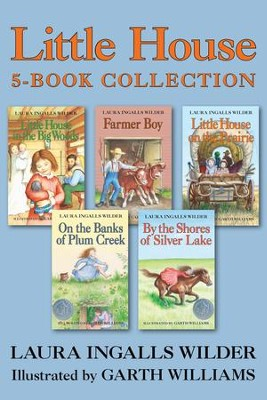 Little House 5-Book Collection                                   -     By: Laura Ingalls Wilder     Illustrated By: Garth Williams