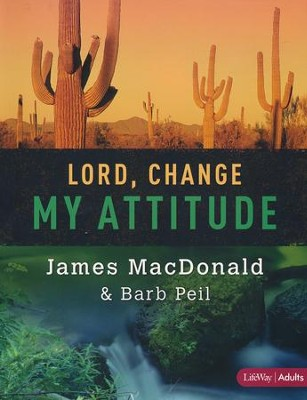 Lord, Change My Attitude, Member Book  -     By: James MacDonald