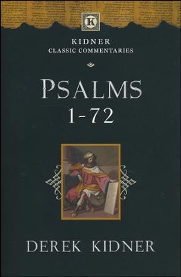 Psalms 1-72: Kidner Classic Commentaries     -     By: Derek Kidner