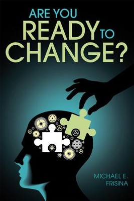 Are You Ready to Change? - eBook  -     By: Michael E. Frisina