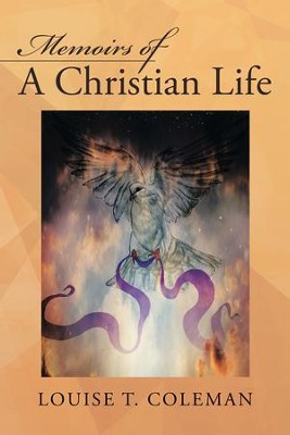 Memoirs of a Christian Life - eBook  -     By: Louise T. Coleman