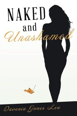 Naked and Unashamed - eBook  -     By: Davenia Jones Lea