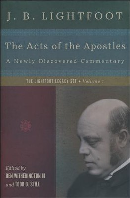The Acts of the Apostles: A New Commentary by J. B. Lightfoot  -     By: J.B. Lightfoot