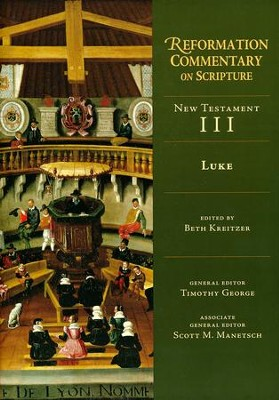 Luke: Reformation Commentary on Scripture [RCS]   -     Edited By: Beth Kreitzer     By: Beth Kreitzer, ed.