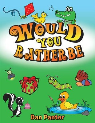 Would You Rather Be - eBook  -     By: Dan Panter