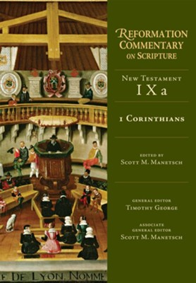 1 Corinthians: Reformation Commentary on Scripture [RCS]   -     Edited By: Scott M. Manetsch     By: Edited by Scott M. Manetsch