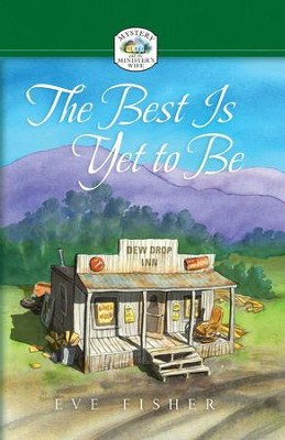 The Best Is Yet to Be - eBook  -     By: Eve Fisher