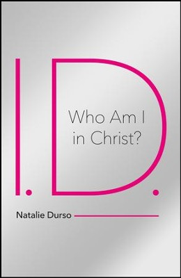 I.D. - Who Am I in Christ?   -     By: Natalie Durso