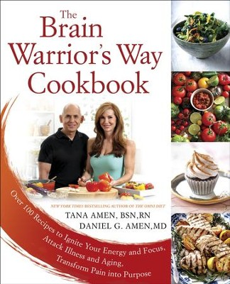 The Brain Warrior's Way Cookbook: Optimize Your Brain, Prevent Alzheimer's and Reverse Aging / Digital original - eBook  -     By: Daniel G. Amen, Tana Amen