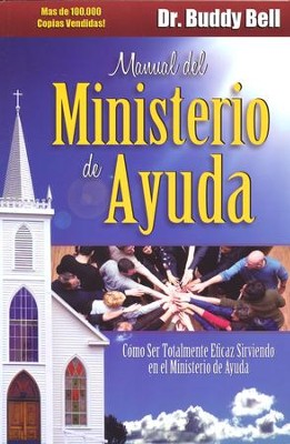 Manual del Ministerio de Ayuda, The Ministry of Helps Handbook: How to be Totally Effective Serving in the Local Church  -     By: Dr. Buddy Bell