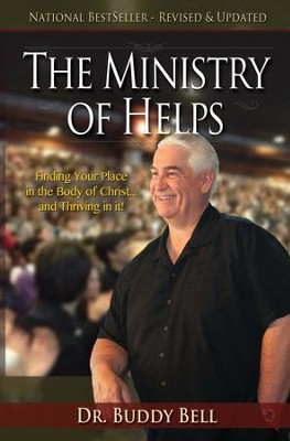 The Ministry of Helps: Finding Your Place in the Body of Christ and Thriving in It  -     By: Dr. Buddy Bell