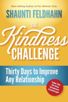 The Kindness Challenge: Thirty Days to Improve Any Relationship - eBook  -     By: Shaunti Feldhahn