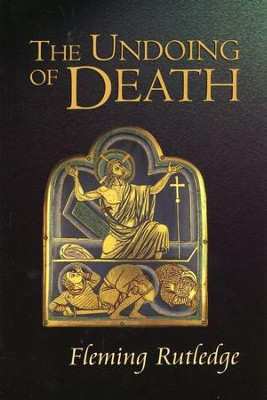 The Undoing of Death   -     By: Fleming Rutledge
