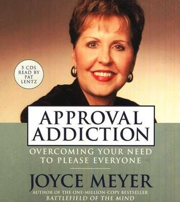 Approval Addiction, Audiobook on CD   -     By: Joyce Meyer