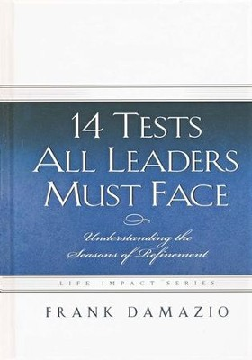 14 Tests All Leaders Must Face   -     By: Frank Damazio