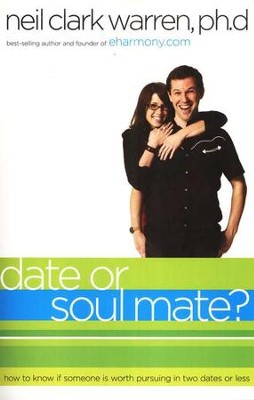 Date or Soul Mate?   -     By: Neil Clark Warren