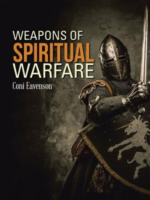 Weapons of Spiritual Warfare - eBook  -     By: Coni Eavenson