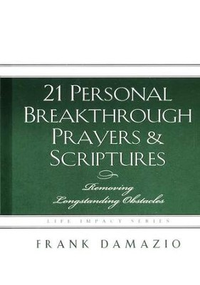 21 Personal Breakthrough Prayers and Scriptures: Removing Longstanding Obstacles  -     By: Frank Damazio