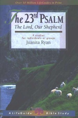The 23rd Psalm, LifeGuide Bible Studies   -     By: Juanita Ryan