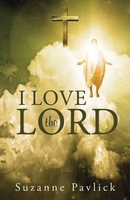 I Love the Lord - eBook  -     By: Suzanne Pavlick