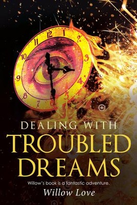 Dealing with Troubled Dreams - eBook  -     By: Willow Love