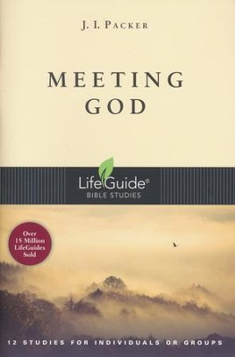 Meeting God: LifeGuide Topical Bible Studies  -     By: J.I. Packer