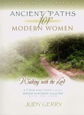 Ancient Paths for Modern Women I: Walking with the Lord   -     By: Judy Gerry