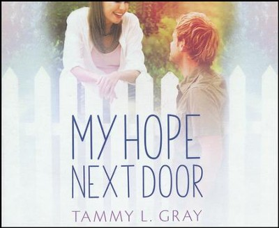My Hope Next Door - unabridged audio book on CD  -     Narrated By: Brittany Pressley, Dan John Miller     By: Tammy L. Gray