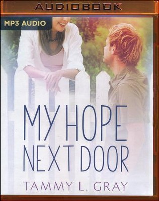 My Hope Next Door - unabridged audio book on MP3-CD  -     Narrated By: Brittany Pressley, Dan John Miller     By: Tammy L. Gray
