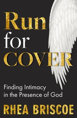 Run for Cover: Finding Intimacy in the Presence of God - eBook  -     By: Rhea Briscoe