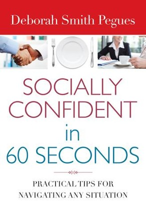 Socially Confident in 60 Seconds: Practical Tips for Navigating Any Situation - eBook  -     By: Smith Pegues