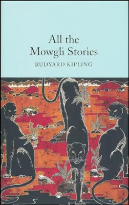 All the Mowgli Stories  -     By: Rudyard Kipling