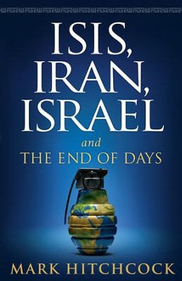 ISIS, Iran, Israel: And the End of Days - eBook  -     By: Mark Hitchcock