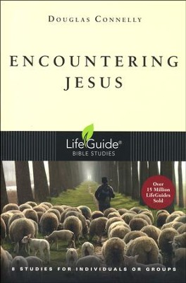 Encountering Jesus, LifeGuide Seeking Jesus Bible Study   -     By: Douglas Connelly