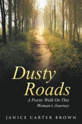 Dusty Roads: A Poetic Walk on This Womans Journey - eBook  -     By: Janice Carter Brown