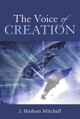 The Voice of Creation - eBook  -     By: J. Hudson Mitchell