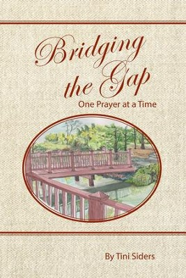 Bridging the Gap One Prayer at a Time - eBook  -     By: Tini Siders