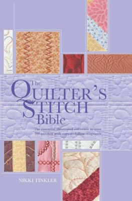 Quilter's Stitch Bible  -     By: Nikki Tinkler