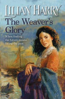 The Weaver's Glory / Digital original - eBook  -     By: Lilian Harry