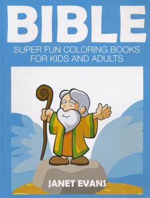 Bible: Super Fun Coloring Books for Kids and Adults  -     By: Janet Evans