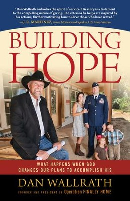 Building Hope: What Happens When God Changes Our Plans to Accomplish His - eBook  -     By: Dan Wallrath