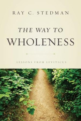 The Way to Wholeness: Lessons from Leviticus - eBook  -     By: Ray C. Stedman